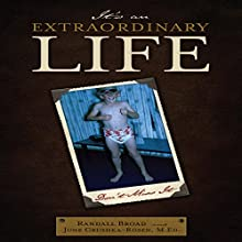 It's an Extraordinary Life (       UNABRIDGED) by Randall Broad, June Grushka-Rosen Narrated by Randall Broad, June Grushka-Rosen