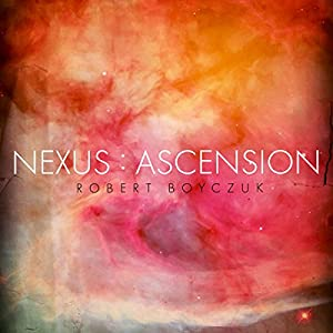 Nexus: Ascension | [Robert Boyczuk]