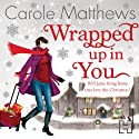 Wrapped Up In You (       UNABRIDGED) by Carole Matthews Narrated by Clare Corbett
