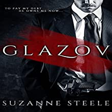 Glazov: Born Bratva, Book 1 Audiobook by Suzanne Steele Narrated by Dirk Hooper