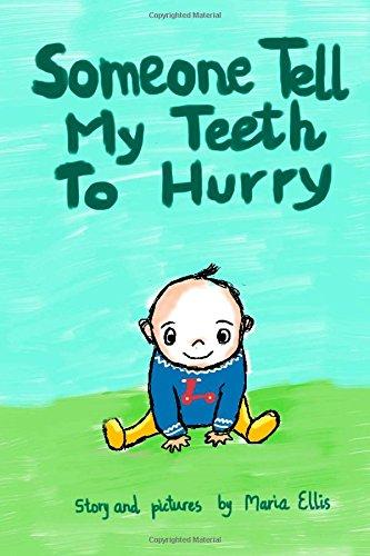Someone Tell My Teeth To Hurry: Volume 1 (