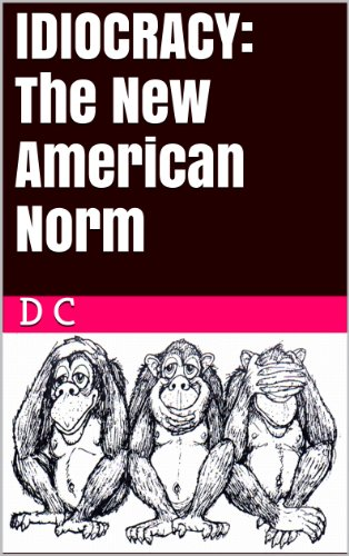 Book: IDIOCRACY - The New American Norm by Dale Cuinn
