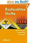 Radioaktive Stoffe sicher versenden -...