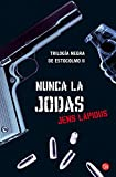 Nunca LA Jodas (Spanish Edition)