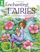Enchanting Fairies: How To Paint Charming Fairies and Flowers Ebook & PDF Free Download
