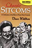 img - for Classic Sitcoms: A Celebration of the Best Prime-Time Comedy by Vince Waldron (1999-01-01) book / textbook / text book