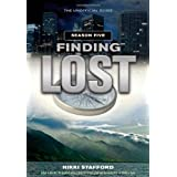 Finding Lost - Season Five: The Unofficial Guideby Nikki Stafford