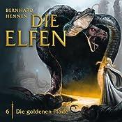 Die goldenen Pfade (Die Elfen 6) | Bernhard Hennen