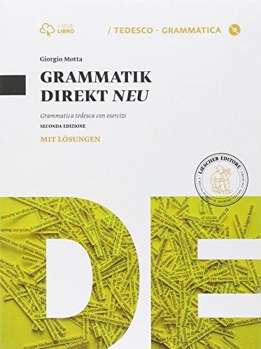 Grammatik direkt NEU Grammatica tedesca con esercizi Con soluzioni Con e book Con espansione online Per le Scu PDF
