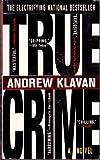 True Crime: The Novel (0440224039) by Klavan, Andrew