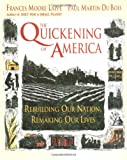 img - for The Quickening of America: Rebuilding Our Nation, Remaking Our Lives book / textbook / text book