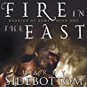 Fire in the East: Warrior of Rome, Book 1