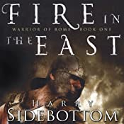 Fire in the East: Warrior of Rome, Book 1 | [Harry Sidebottom]