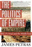 The Politics of Empire: The U.S., Israel and the Middle East