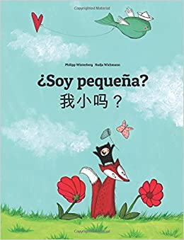 Soy pequeña? Wo xiao ma?: Libro infantil ilustrado español-chino