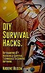 DIY Survival Hacks to Survive Anythin...