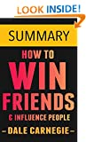 How To Win Friends and Influence People by Dale Carnegie -- Summary