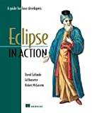 Eclipse in Action: A Guide for the Java Developer (1930110960) by David Gallardo