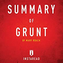 Summary of Grunt: by Mary Roach | Includes Analysis Audiobook by  Instaread Narrated by Sam Scholl