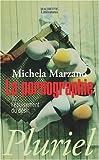 echange, troc Michela Marzano - La pornographie ou l'épuisement du désir