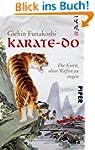 Karate-do: Die Kunst, ohne Waffen zu...