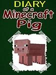 MINECRAFT: Diary Of A Minecraft Pig:...