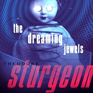 The Dreaming Jewels | [Theodore Sturgeon]