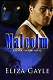 MALCOLM: A Black Cougar Novel (Black Cougars)