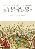 img - for A Cultural History of Women in the Age of Enlightenment (The Cultural Histories Series) book / textbook / text book