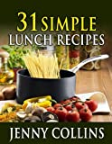 31 Simple Lunch Recipes (Tastefully Simple Recipes Book 7)
