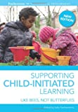 Supporting Child-Initiated Learning: Like Bees, Not Butterflies (140818916X) by Featherstone, Sally