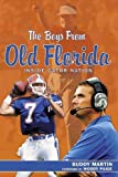 img - for The Boys from Old Florida: Inside Gator Nation 1st edition by Martin, Buddy (2006) Hardcover book / textbook / text book