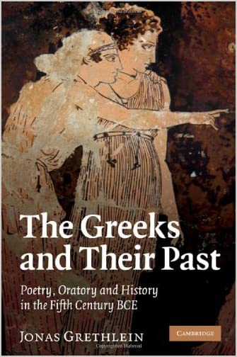 The Greeks and their past : poetry, oratory and history in the fifth century BCE