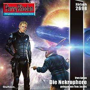 Die Nekrophore (Perry Rhodan 2698) Hörbuch