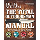 The Total Outdoorsman Manual (Field & Stream) ~ T. Edward Nickens