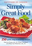 img - for Simply Great Food: 250 Quick, Easy & Delicious Recipes book / textbook / text book
