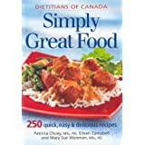 Simply Great Food: 250 Quick, Easy and Delicious Recipesby Patricia Chuey