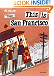 This is San Francisco (This Is . . .)...