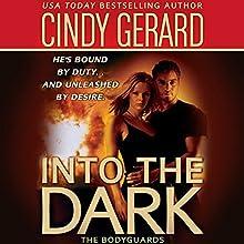 Into the Dark Audiobook by Cindy Gerard Narrated by Alastair Haynesbridge