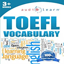 2012 TOEFL Vocabulary Audio Learn (       UNABRIDGED) by AudioLearn Editors Narrated by AudioLearn Voice Over Team