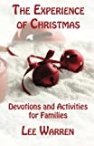 The Experience of Christmas: Family Devotions & Activities