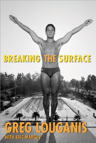 Breaking the Surface by Greg Louganis with Eric Marcus
