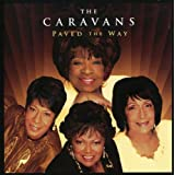 Paved the Way ~ The Caravans