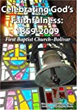 img - for Celebrating God's Faithfulness: 1859-2009: First Baptist Church-Bolivar book / textbook / text book