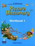 Longman Children's Picture Dictionary: Workbook 1