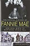 The Fateful History of Fannie Mae:: New Deal Birth to Mortgage Crisis Fall