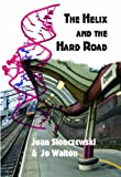 The Helix and the Hard Road (161976041X) by Joan Slonczewski