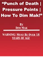 Punch of Death | Pressure Points | How to Dim Mak (English Edition)