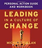 img - for Leading in a Culture of Change Personal Action Guide and Workbook book / textbook / text book