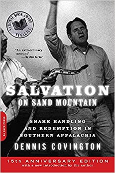 a review of dennis covingtons in salvation of sand mountain Salvation on sand mountain: snake handling and redemption in southern appalachia – dennis covington (7/10.